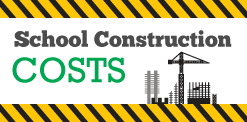 School Construction Costs